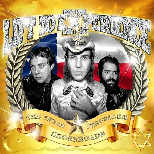 Lift To Experience - The Texas-Jerusalem Crossroads: Reissue (2001/2017)