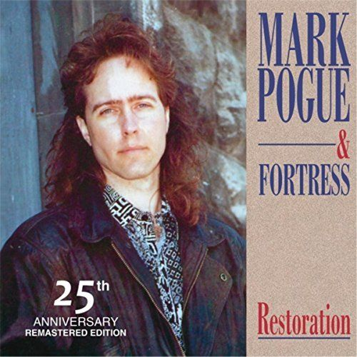 Mark Pogue & Fortress - Restoration [25th Anniversary Remastered Edition] (2016)