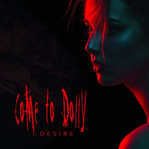 Come To Dolly - Desire (2017)