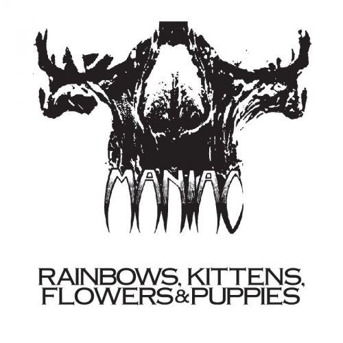 Maniac (pre-Wargasm) - Rainbows, Kittens, Flowers & Puppies (1986)(Remastered, Reissue 2016)