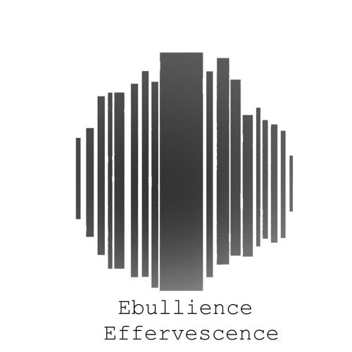 Ebullience - Effervescence (2017)