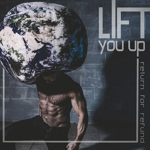 Return For Refund - Lift You Up (2017)