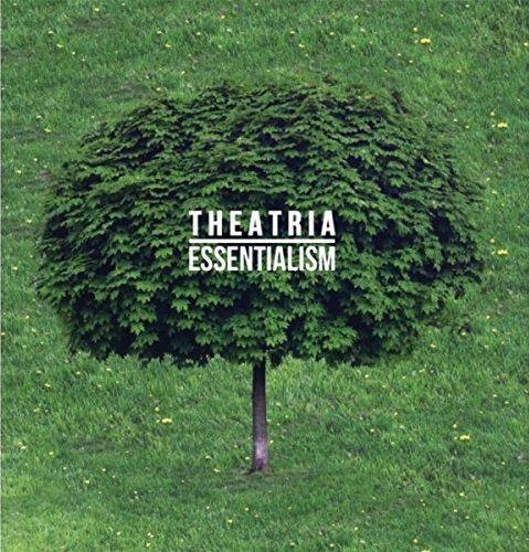 Theatria - Essentialism (2017)