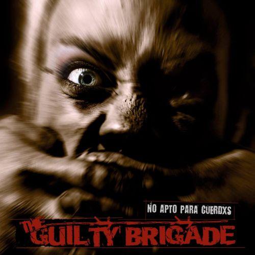 The Guilty Brigade - No Apto Para Cuerdxs (2017)