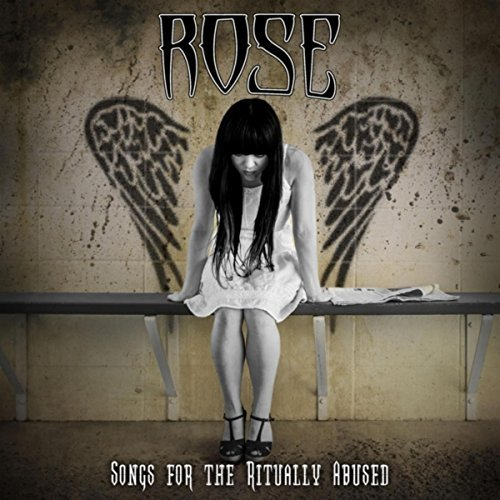 Rose - Songs for the Ritually Abused (2017)