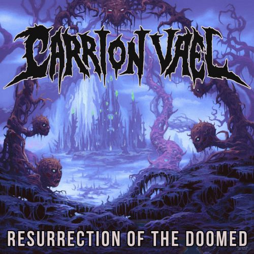 Carrion Vael - Resurrection of the Doomed (2017)