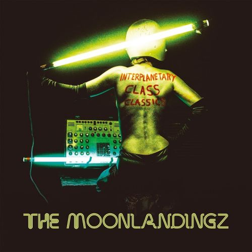 The Moonlandingz - Interplanetary Class Classics (2017)