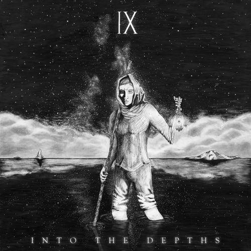 IX - Into the Depths (ep) (2017)