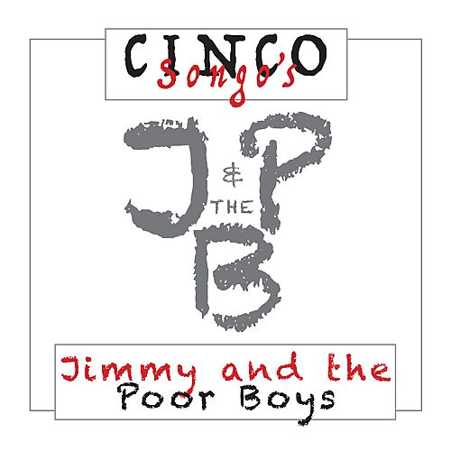 Jimmy and the Poor Boys - Cinco Songo's (ep) (2017)