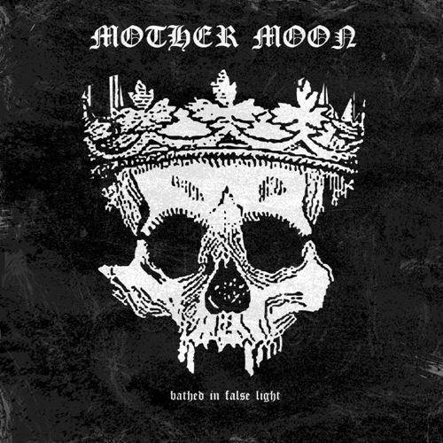 Mother Moon - Bathed In False Light [ep] (2017)