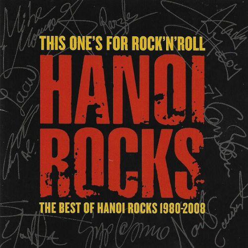 Hanoi Rocks – This One's For Rock'N'Roll - The Best Of Hanoi Rocks (1980-2008)