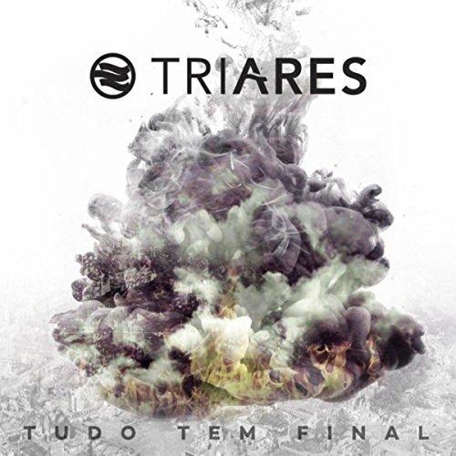 Triares - Tudo Tem Final (2017)