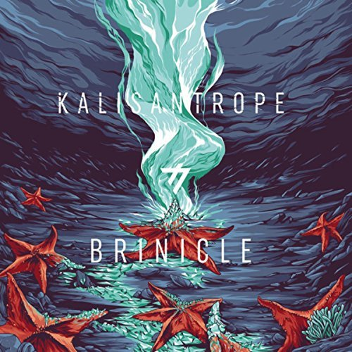 Kalisantrope - Brinicle (2017)