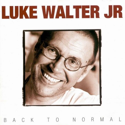 Luke Walter Jr - Back To Normal (1996)