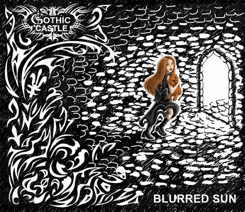 Gothic Castle - Blurred Sun (2016)