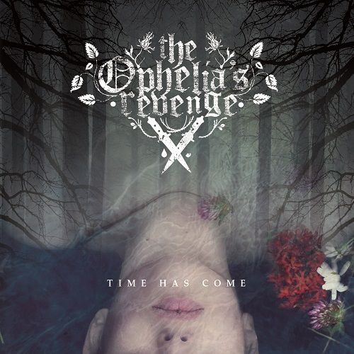 The Ophelia's Revenge - Time Has Come (EP) (2017)