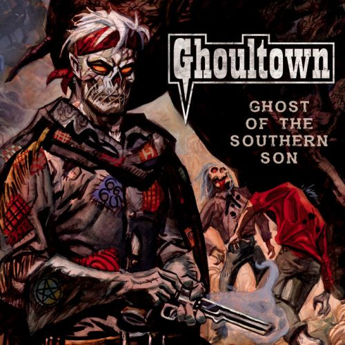 Ghoultown - Ghost of the Southern Son (2017)