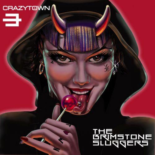 Crazy Town - The Brimstone Sluggers (Deluxe Edition) (2015)