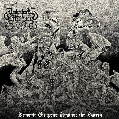Diabolical Messiah - Demonic Weapons Against The Sacred (2017)