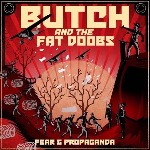 Butch and the Fat Doobs - Fear and Propaganda (2017)