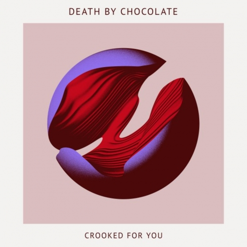 Death By Chocolate - Crooked for You (2017)