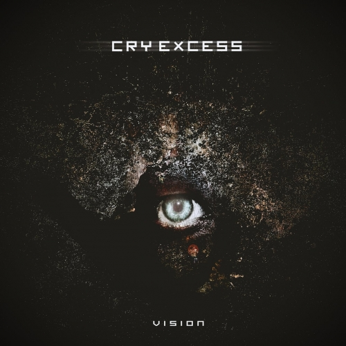 Cry Excess - Vision (2017)
