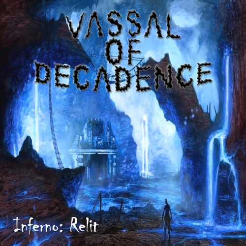 Vassal of Decadence - Inferno: Relit (2017)