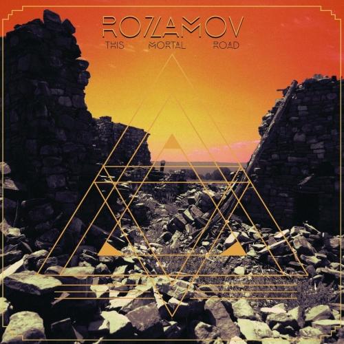Rozamov - This Mortal Road (2017)