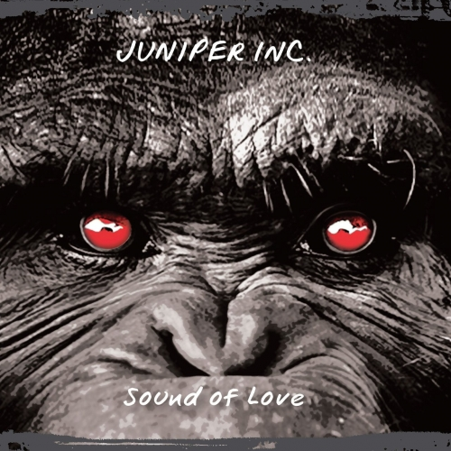 Juniper Inc. - Sound of Love (2017)