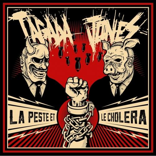 Tagada Jones - La peste et le choléra (2017)
