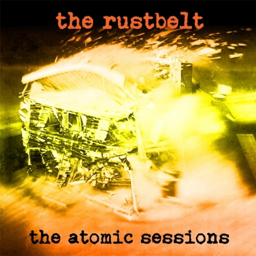 The Rustbelt - The Atomic Sessions (2017)