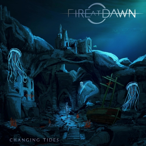 Fire at Dawn - Changing Tides (2017)