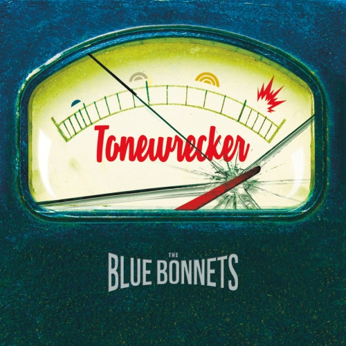 The Bluebonnets - Tonewrecker (2017)