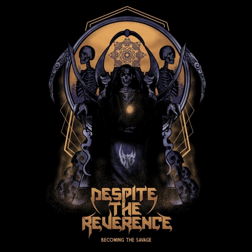Despite the Reverence - Becoming the Savage (2017)
