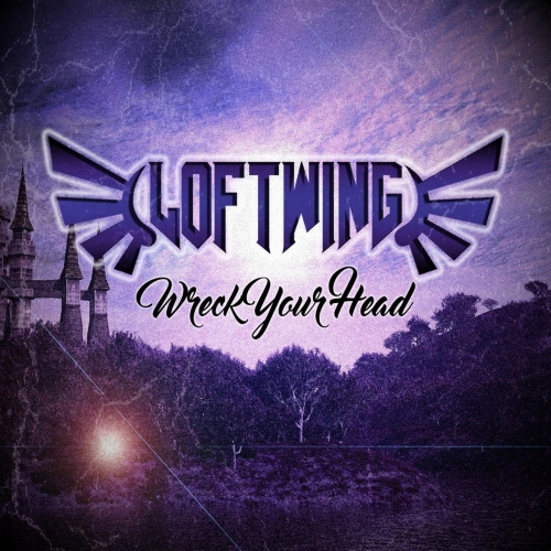 Loft Wing - Wreck Your Head (2017)