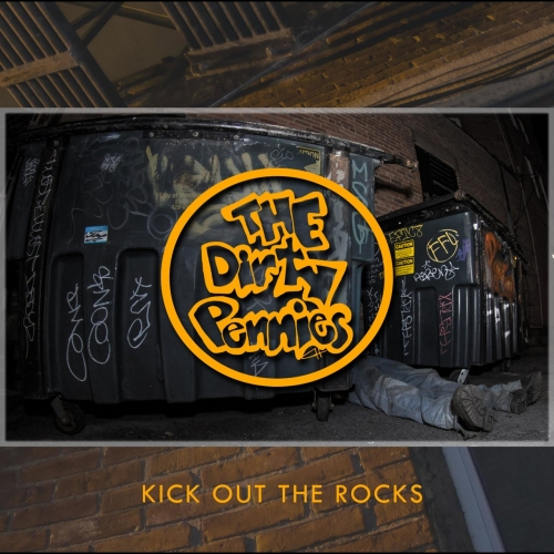 The Dirty Pennies - Kick Out the Rocks (2017)