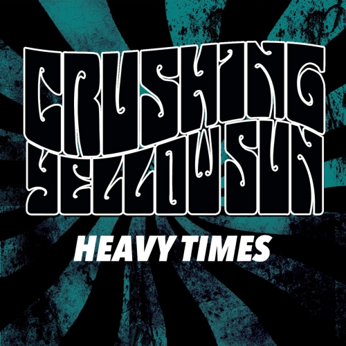 Crushing Yellow Sun - Heavy Times Redux (2017)