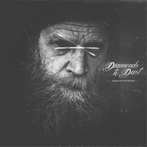 Diamonds to Dust - Aging of the Weary (2017)