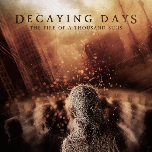 Decaying Days - The Fire of a Thousand Suns (2017)