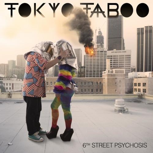 Tokyo Taboo - 6th Street Psychosis (2017)