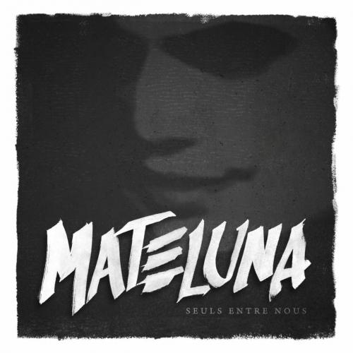 Mateluna - Seuls entre nous (2017)