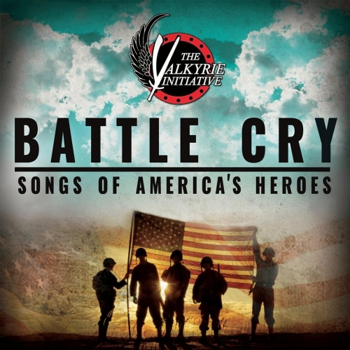Various Artists - Battle Cry: Songs of America's Heroes (The Valkyrie Initiative) (2017)