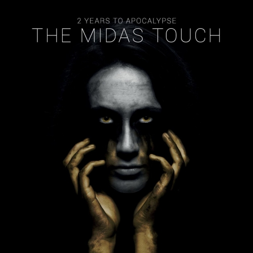 2 Years To Apocalypse - The Midas Touch (2017)