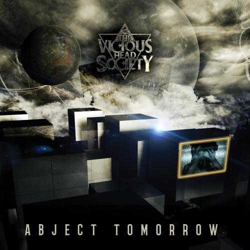 The Vicious Head Society - Abject Tomorrow (2017)