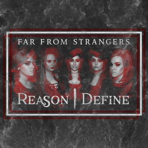 Reason Define - Far from Strangers (2017)