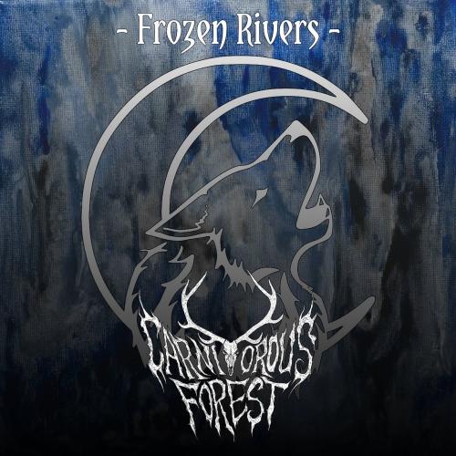 Carnivorous Forest - Frozen Rivers (2017)