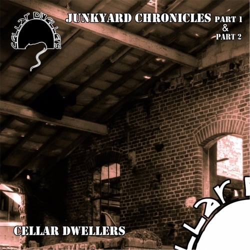 Cellar Dwellers - Junkyard Chronicles, Pt. 1 & 2 (2017)