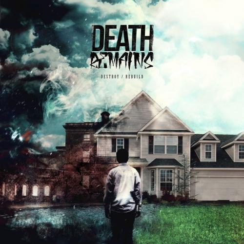 Death Remains - Destroy / Rebuild (2017)
