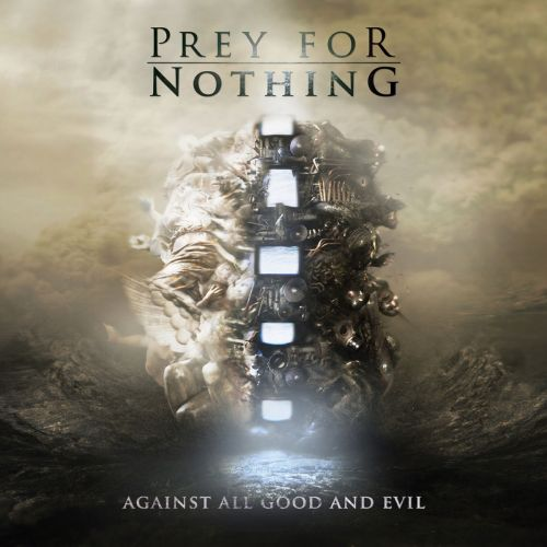 Prey For Nothing - Against All Good and Evil (2011)