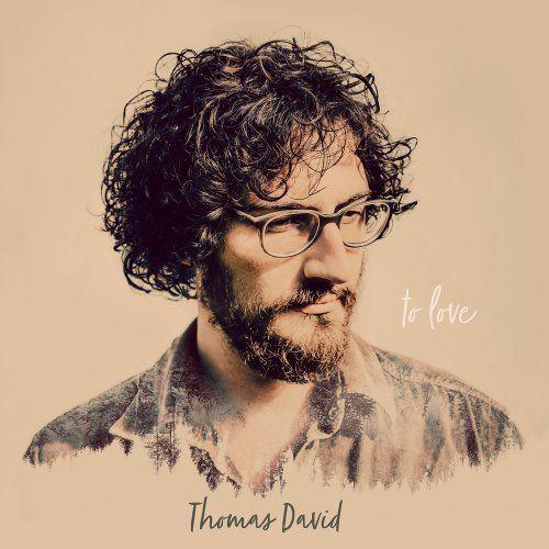 Thomas David - To Love (2017)